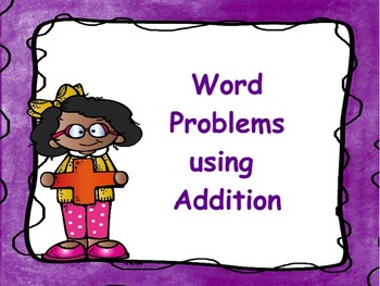 Word Problems using Addition: Flipchart, Worksheets, & Anc