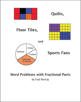 Word Problems with Fractional Parts:  Quilts, Gardens, and