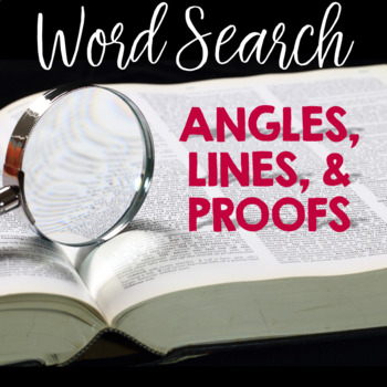 Word Search ANGLES, LINES, & PROOFS