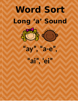 Word Sort - Long A Sound. ay, ai, a-e, ei