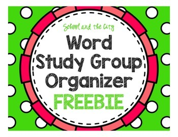 Word Study Group Organization (Words Their Way)