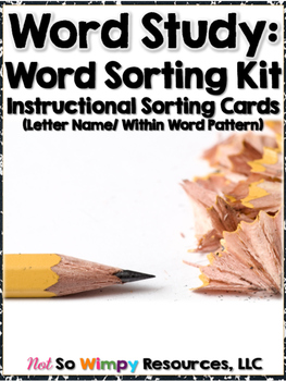 Word Study: Instructional Sorting Cards (Letter Name/ With