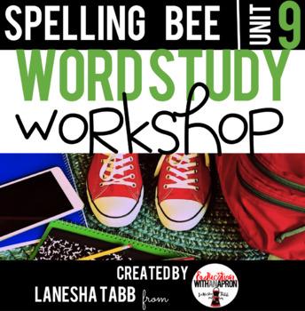 Word Study Workshop: Unit 9