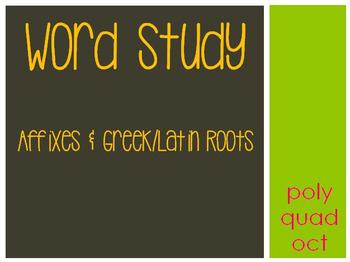 Word Study: poly, quad, & oct