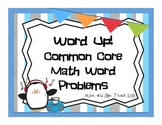 Word Up! Common Core Math Word Problems/CCSS/ RTI/ Additio