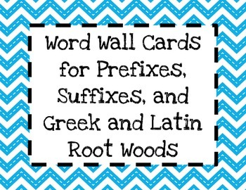 Word Wall Cards for Prefixes, Suffixes, and Greek and Latin Roots