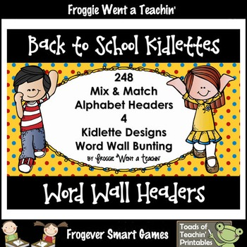 "Word Wall Headers/Bunting--""Back to School Kidlettes"""