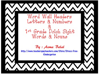 Word Wall Headers Letters & Numbers  &  1st Grade Dolch Si