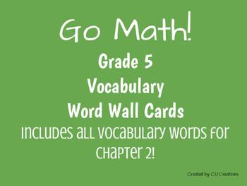 Word Wall Vocab Cards- GoMath! Grade 5 Ch.2