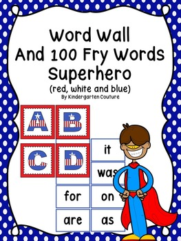 Word Wall and 100 Fry Words -Superhero or Red, White and B
