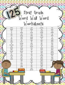 Word Wall/Sight Word Worksheets (125 FIRST GRADE WORDS)
