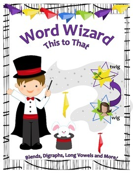 Word Wizard - This To That - Blends, Digraphs, Long Vowels