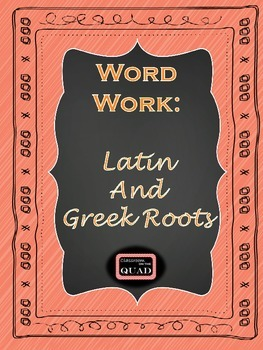 Word Work: Latin and Greek Roots