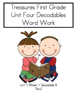 "Word Work- Treasures First Grade Unit 4 Week 4 Decodable 8 ""Bats"""