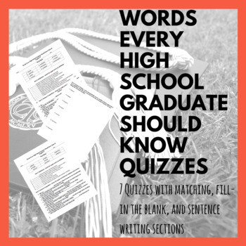 Words Every High School Graduate Should Know-- Vocabulary Quizzes