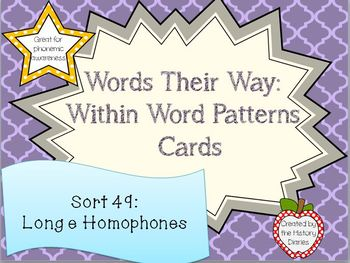 Words Their Way: Within Word Patterns: Sort 49: Long e Homophones
