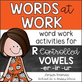 Words at Work {Eight Word Work Activities for R Controlled