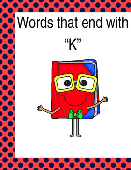 """Words that end with """"K"""" (Based on Orton Gillingham.) 3 pag"""