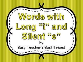 Words with Long i and Silent e PowerPoint Presentation and