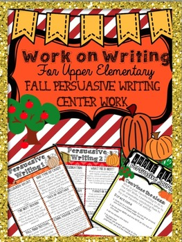 Work on Writing Upper Elementary: Fall PERSUASIVE -Hallowe