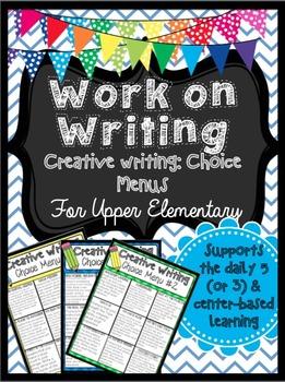 Work on Writing for Upper Elementary: Creative Writing Cho
