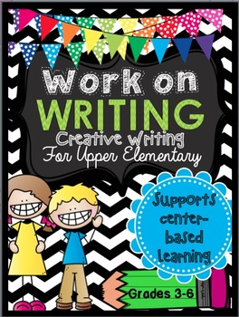Work on Writing for Upper Elementary { Creative Writing BUNDLE }