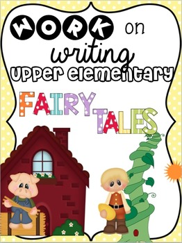 Work on Writing for Upper Elementary: Fairy Tale Fun