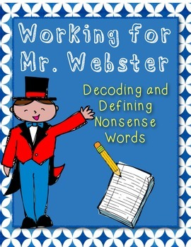 Working For Mr. Webster - A Decoding and Defining Activity