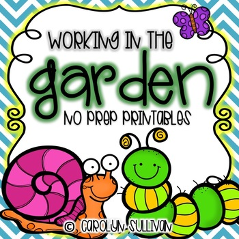 Working In The Garden -- NO PREP Printables (Perfect for S