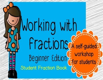 Working with Fractions Student Guided Lesson & Booklet