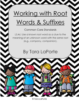 Working with Root Words, Suffixes, and Meaning L3.4c