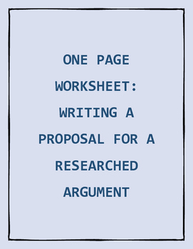 Worksheet :  A Proposal for a Researched Argument