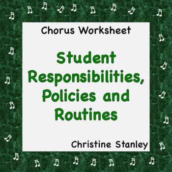 Chorus Worksheet Student Responsibilities, Policies and Routines