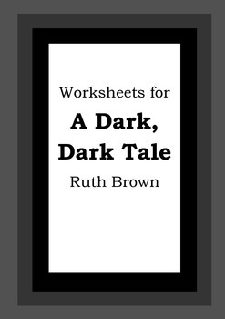 Worksheets for A DARK, DARK TALE - Ruth Brown - Picture Bo
