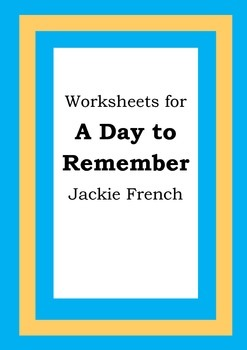 Worksheets for A DAY TO REMEMBER : THE STORY OF ANZAC DAY
