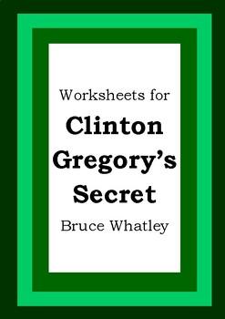 Worksheets for CLINTON GREGORY'S SECRET - Bruce Whatley -