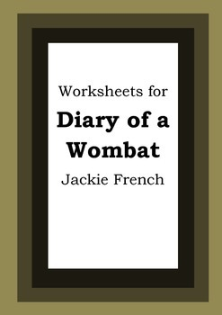 Worksheets for DIARY OF A WOMBAT - Jackie French - Picture