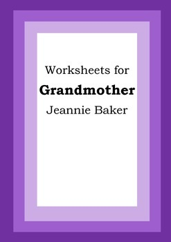 Worksheets for GRANDMOTHER - Jeannie Baker - Picture Book