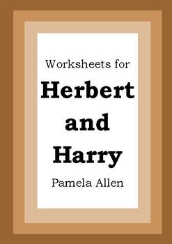 Worksheets for HERBERT AND HARRY - Pamela Allen - Picture