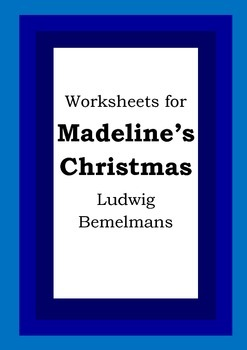 Worksheets for MADELINE'S CHRISTMAS - Ludwig Bemelmans - P