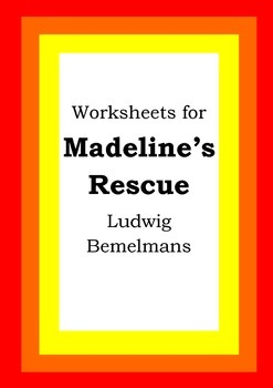 Worksheets for MADELINE'S RESCUE - Ludwig Bemelmans - Pict