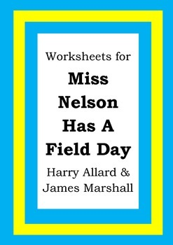 Worksheets for MISS NELSON HAS A FIELD DAY - Harry Allard