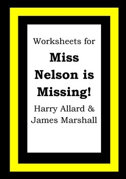 Worksheets for MISS NELSON IS MISSING! Harry Allard James