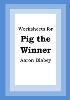Worksheets for PIG THE WINNER - Aaron Blabey - Picture Boo