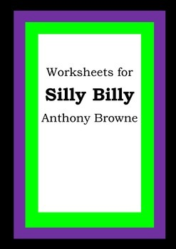 Worksheets for SILLY BILLY - Anthony Browne - Picture Book
