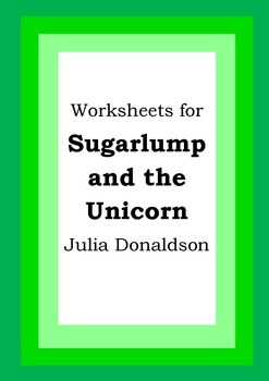 Worksheets for SUGARLUMP AND THE UNICORN - Julia Donaldson