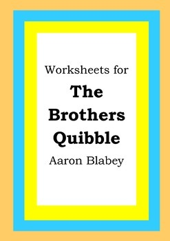 Worksheets for THE BROTHERS QUIBBLE - Aaron Blabey - Pictu