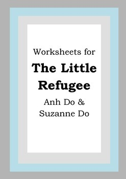 Worksheets for THE LITTLE REFUGEE - Anh & Suzanne Do - Pic