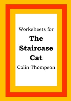 Worksheets for THE STAIRCASE CAT - Colin Thompson - Pictur