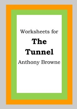 Worksheets for THE TUNNEL - Anthony Browne - Picture Book
